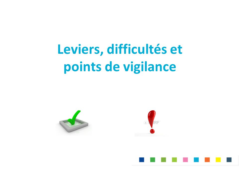 Leviers, difficultés et points de vigilance