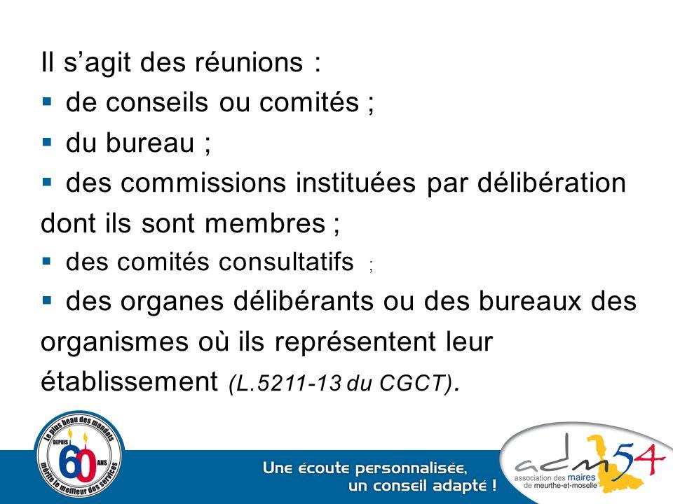 Il s'agit des réunions : de conseils ou comités ; du bureau ;