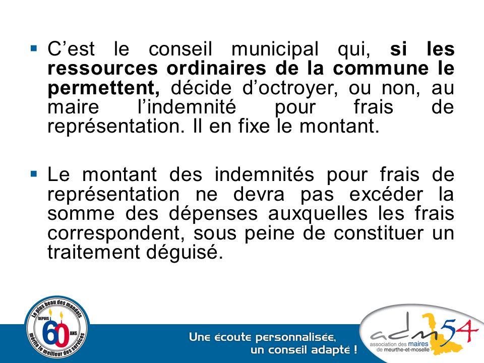 C'est le conseil municipal qui, si les ressources ordinaires de la commune le permettent, décide d'octroyer, ou non, au maire l'indemnité pour frais de représentation. Il en fixe le montant.