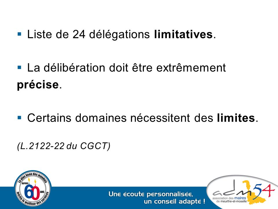 Liste de 24 délégations limitatives.