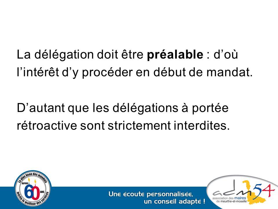 La délégation doit être préalable : d'où l'intérêt d'y procéder en début de mandat.