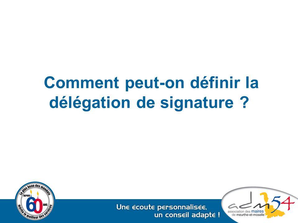 Comment peut-on définir la délégation de signature