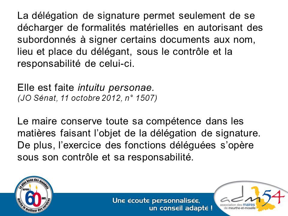 La délégation de signature permet seulement de se