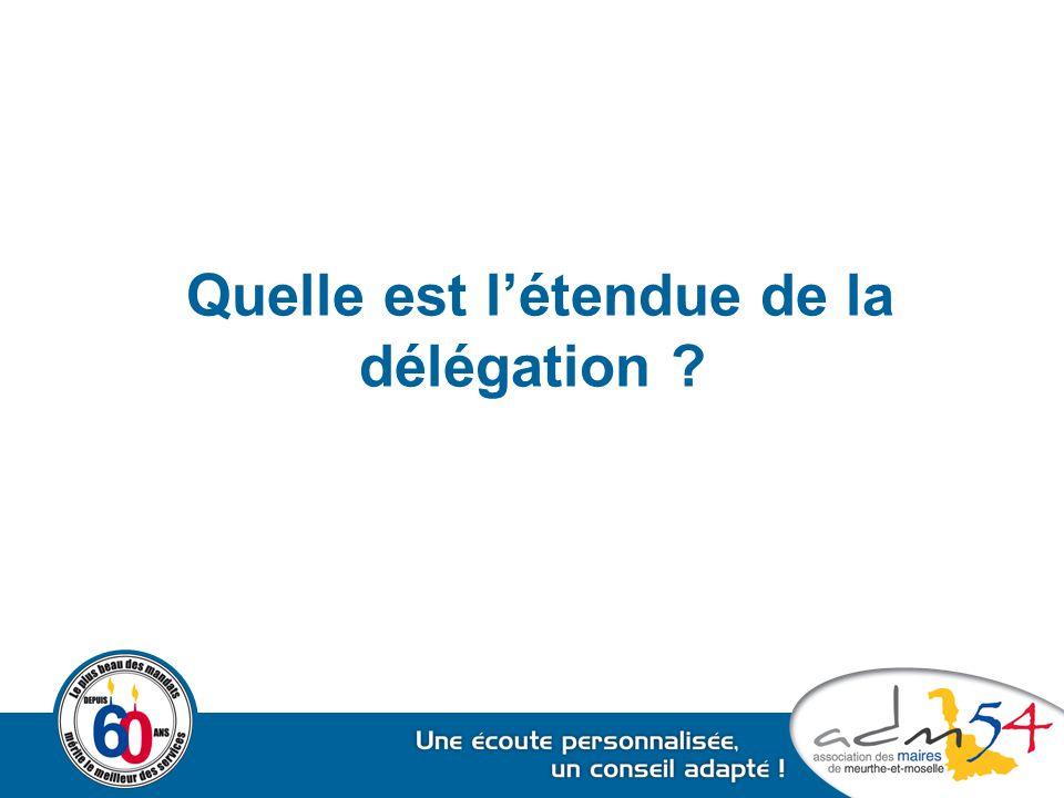 Quelle est l'étendue de la délégation
