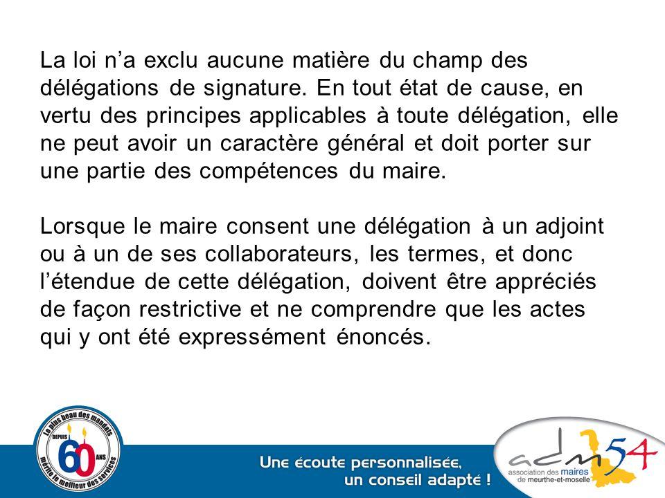 La loi n'a exclu aucune matière du champ des délégations de signature