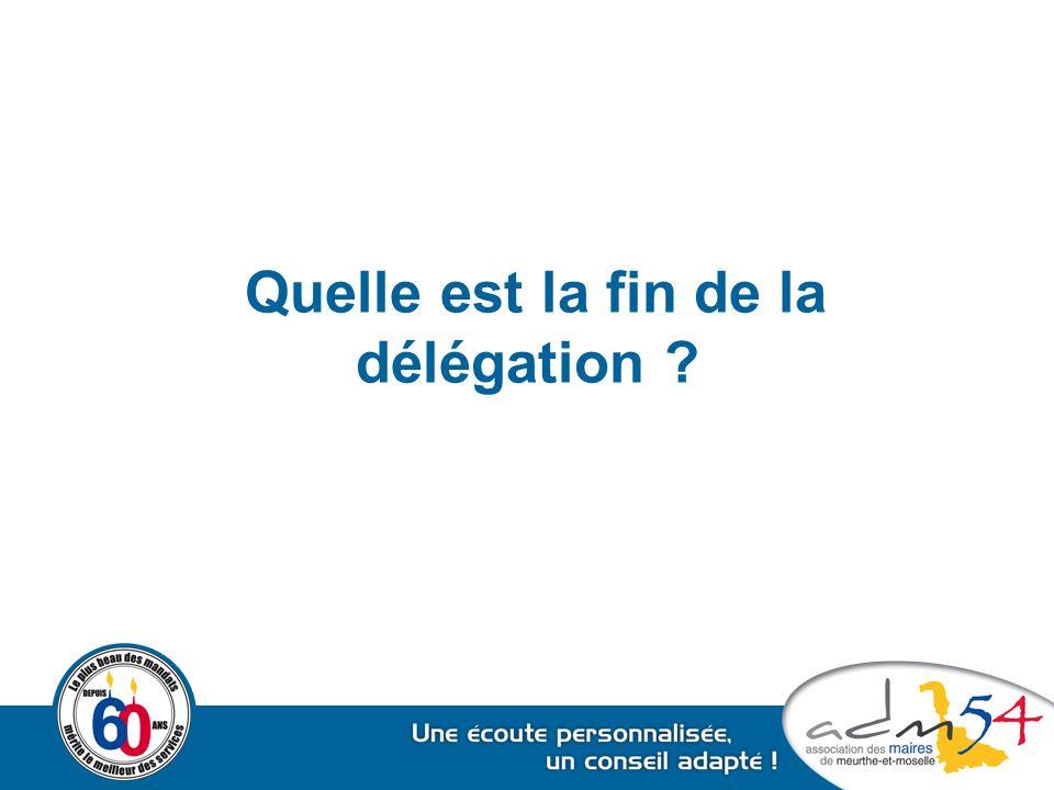 Quelle est la fin de la délégation