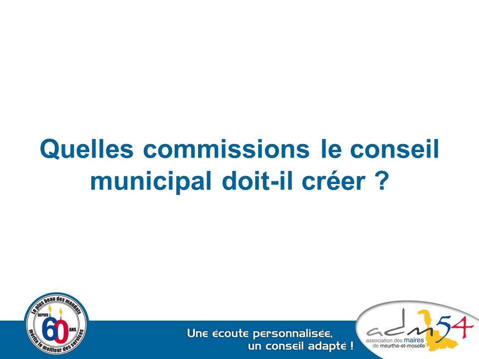 Quelles commissions le conseil municipal doit-il créer