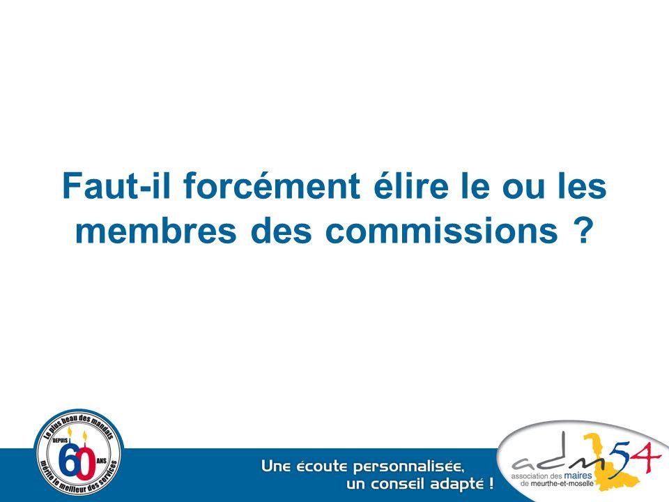 Faut-il forcément élire le ou les membres des commissions