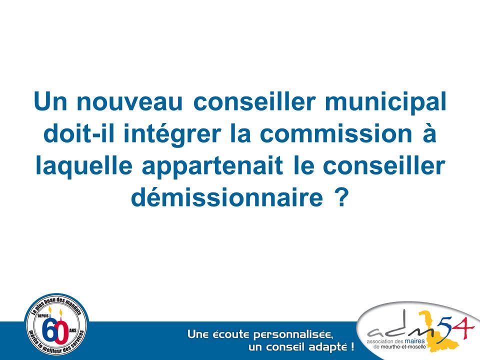 Un nouveau conseiller municipal doit-il intégrer la commission à laquelle appartenait le conseiller démissionnaire