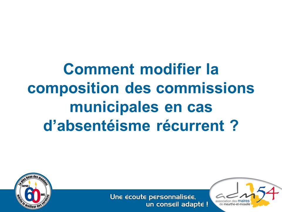 Comment modifier la composition des commissions municipales en cas d'absentéisme récurrent