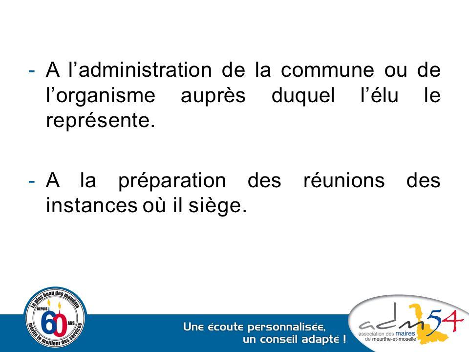 A l'administration de la commune ou de l'organisme auprès duquel l'élu le représente.