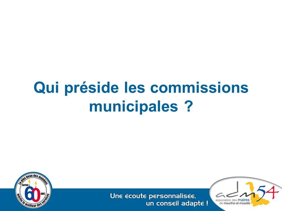 Qui préside les commissions municipales