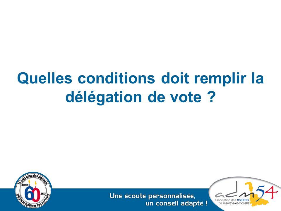 Quelles conditions doit remplir la délégation de vote