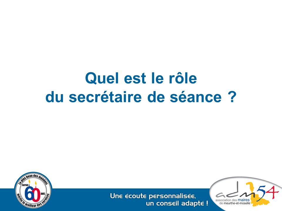 Quel est le rôle du secrétaire de séance