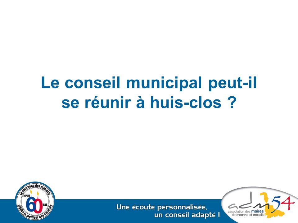 Le conseil municipal peut-il se réunir à huis-clos