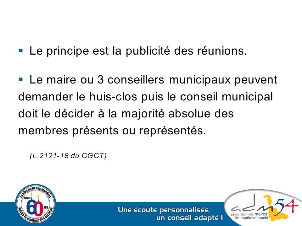 Le principe est la publicité des réunions.