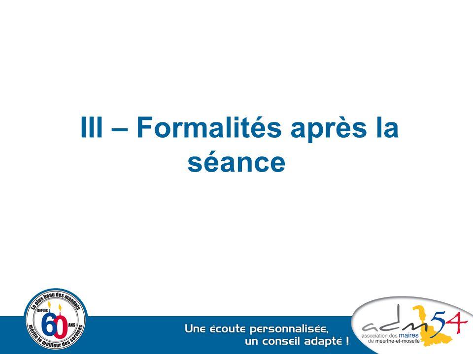 III – Formalités après la séance