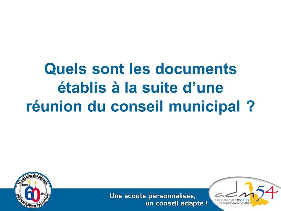 Quels sont les documents établis à la suite d'une réunion du conseil municipal