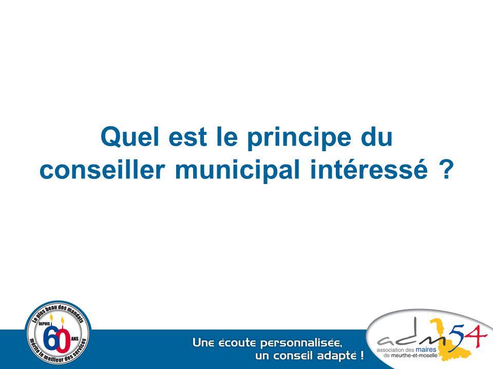 Quel est le principe du conseiller municipal intéressé