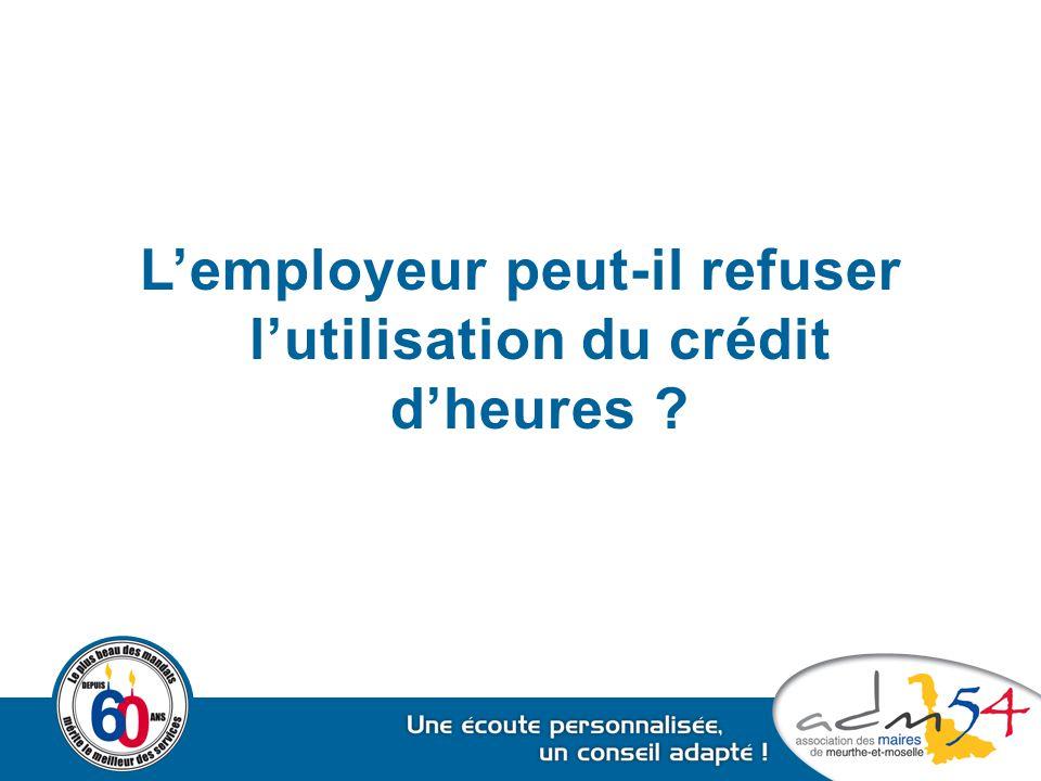 L'employeur peut-il refuser l'utilisation du crédit d'heures