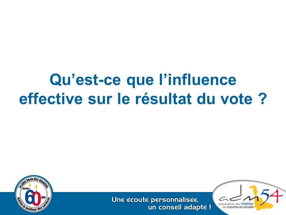 Qu'est-ce que l'influence effective sur le résultat du vote