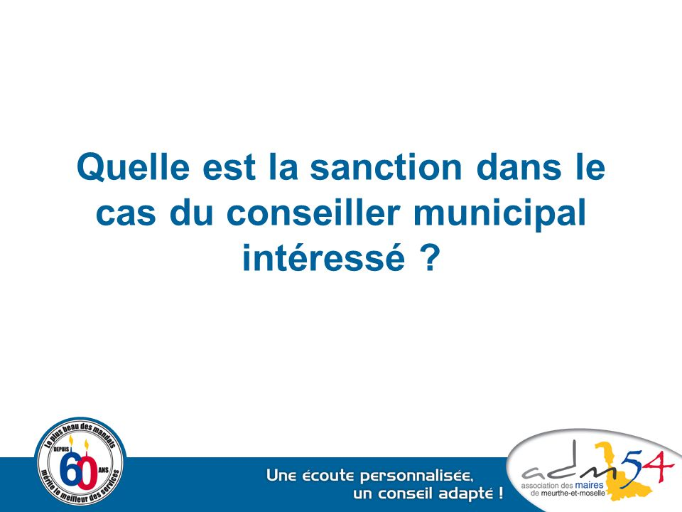 Quelle est la sanction dans le cas du conseiller municipal intéressé
