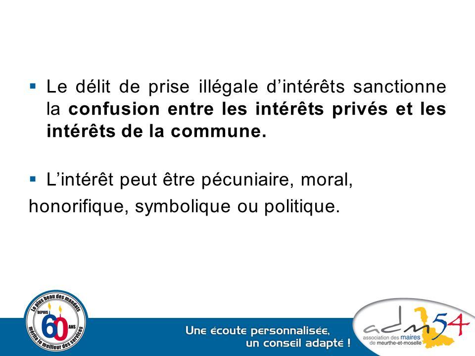 Le délit de prise illégale d'intérêts sanctionne la confusion entre les intérêts privés et les intérêts de la commune.