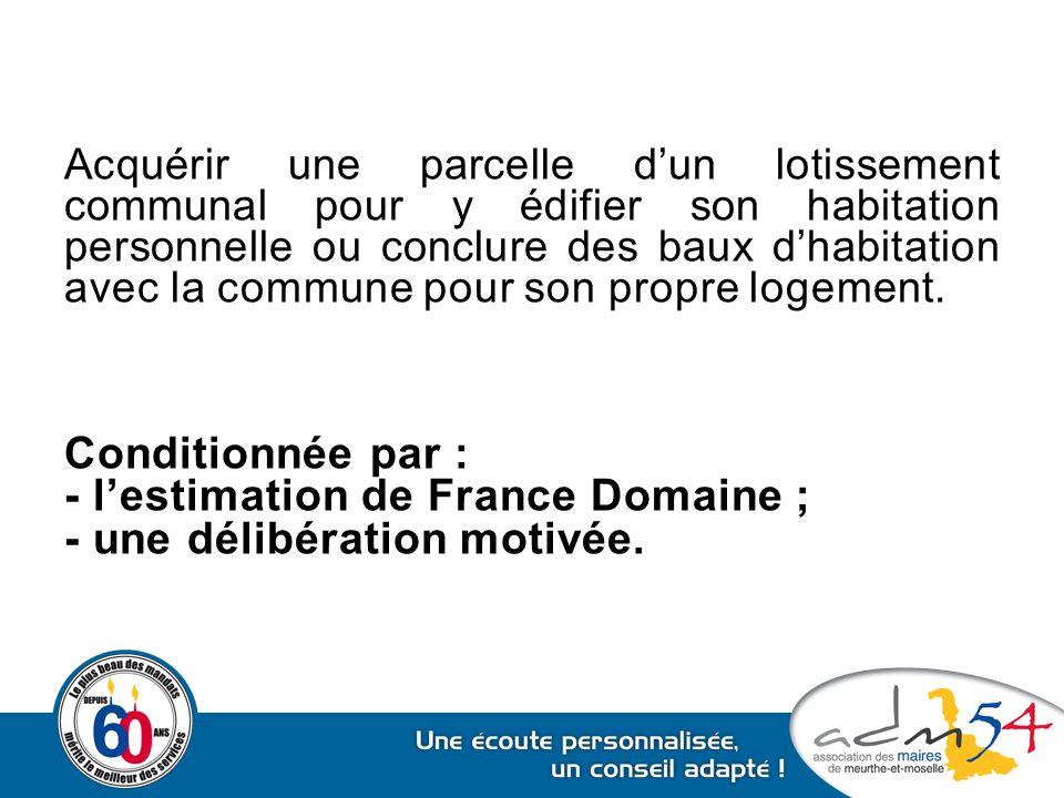 - l'estimation de France Domaine ; - une délibération motivée.