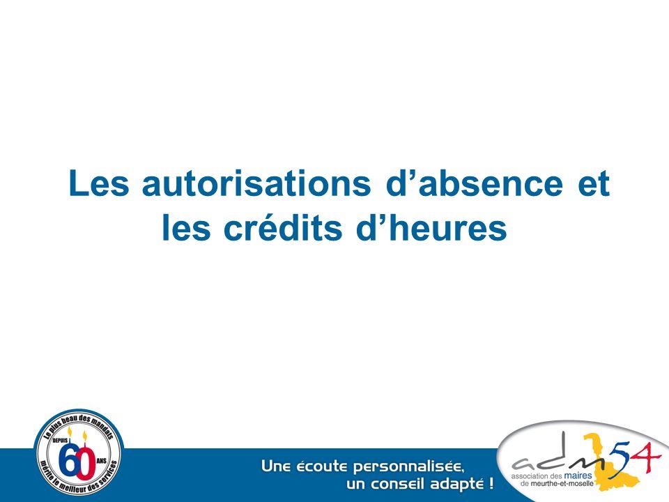 Les autorisations d'absence et les crédits d'heures