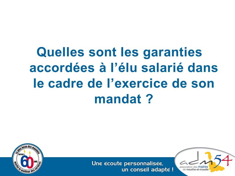 Quelles sont les garanties accordées à l'élu salarié dans le cadre de l'exercice de son mandat