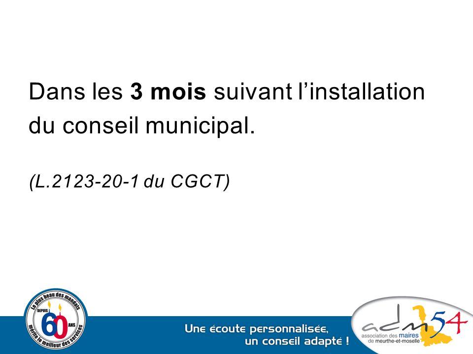 Dans les 3 mois suivant l'installation du conseil municipal.