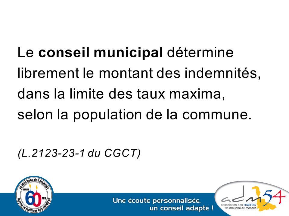 Le conseil municipal détermine librement le montant des indemnités,