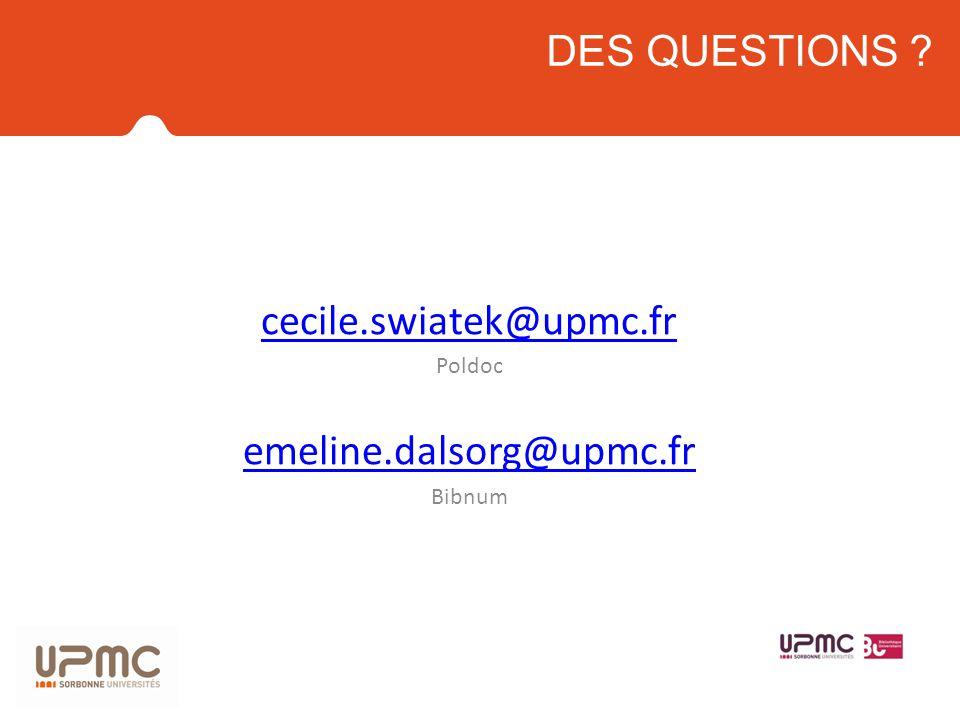 cecile.swiatek@upmc.fr Poldoc emeline.dalsorg@upmc.fr Bibnum
