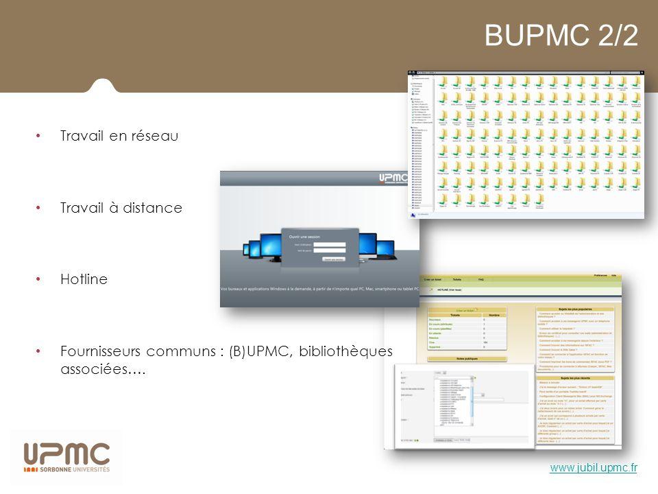 BUPMC 2/2 Travail en réseau Travail à distance Hotline