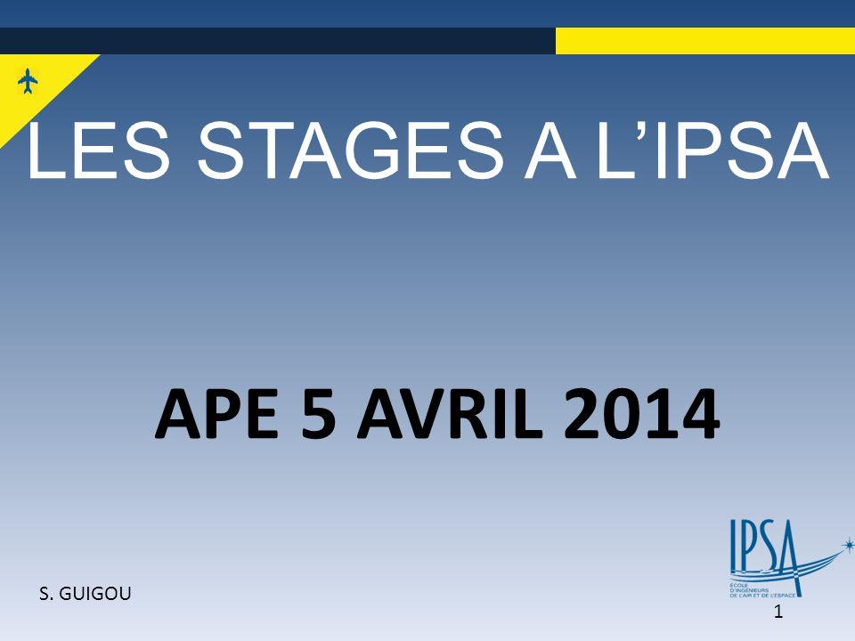 LES STAGES A L'IPSA APE 5 AVRIL 2014 S. GUIGOU