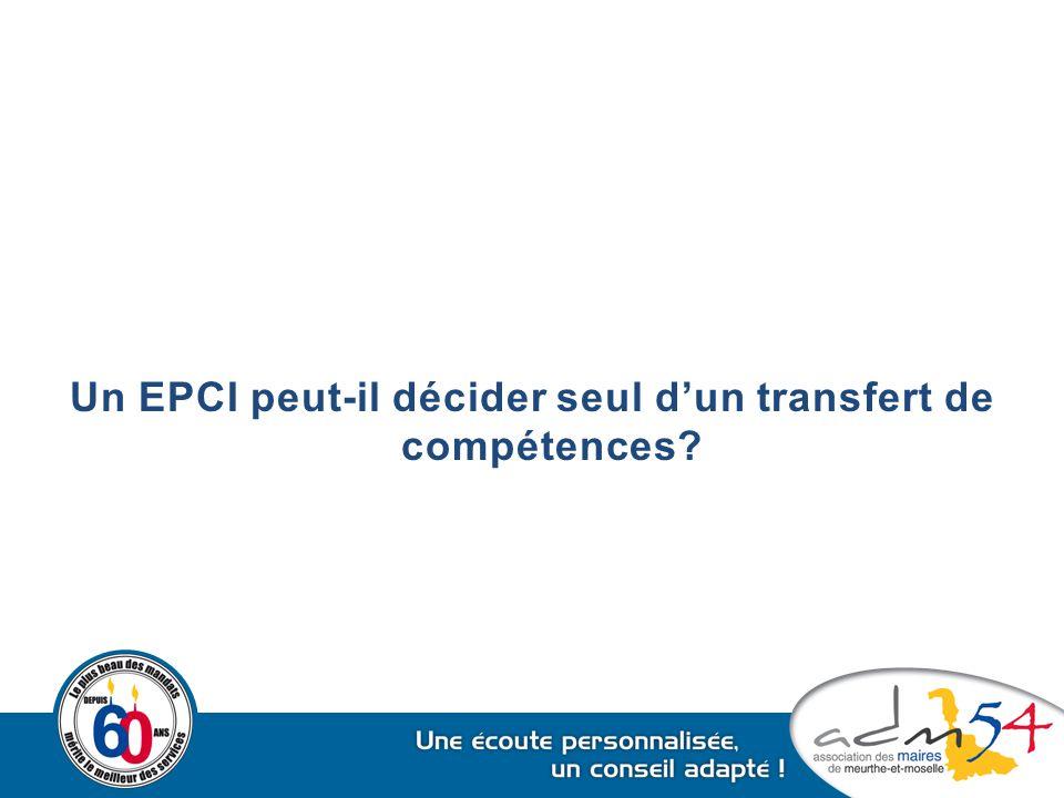 Un EPCI peut-il décider seul d'un transfert de compétences