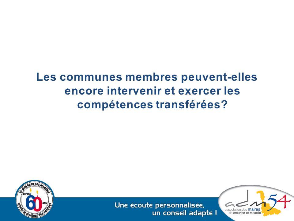 Les communes membres peuvent-elles encore intervenir et exercer les compétences transférées