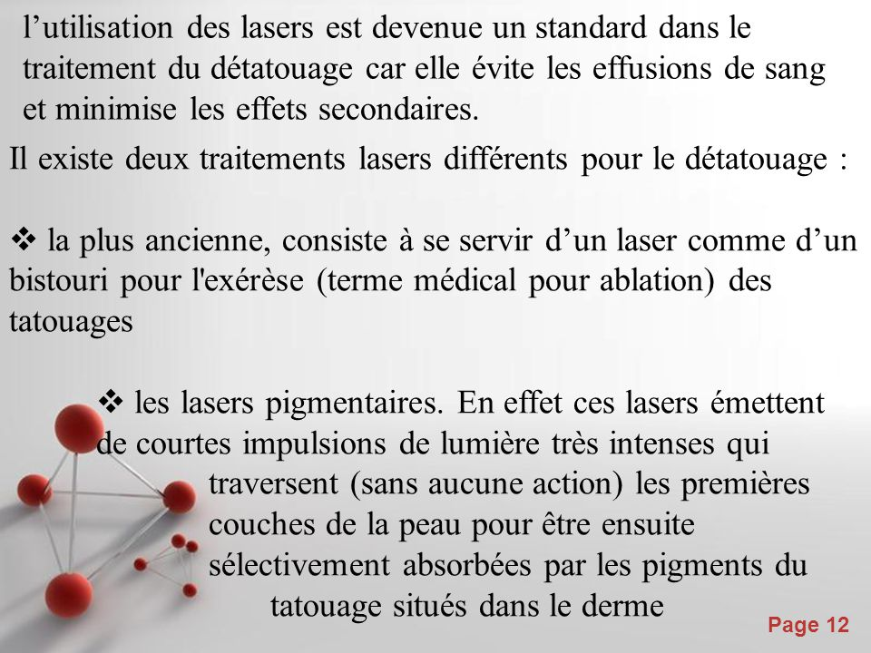 Il existe deux traitements lasers différents pour le détatouage :