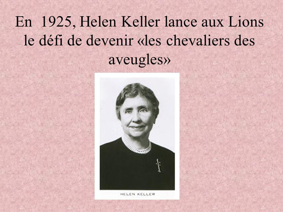 En 1925, Helen Keller lance aux Lions le défi de devenir «les chevaliers des aveugles»