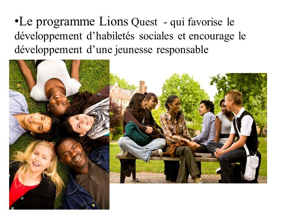 Le programme Lions Quest - qui favorise le développement d'habiletés sociales et encourage le développement d'une jeunesse responsable