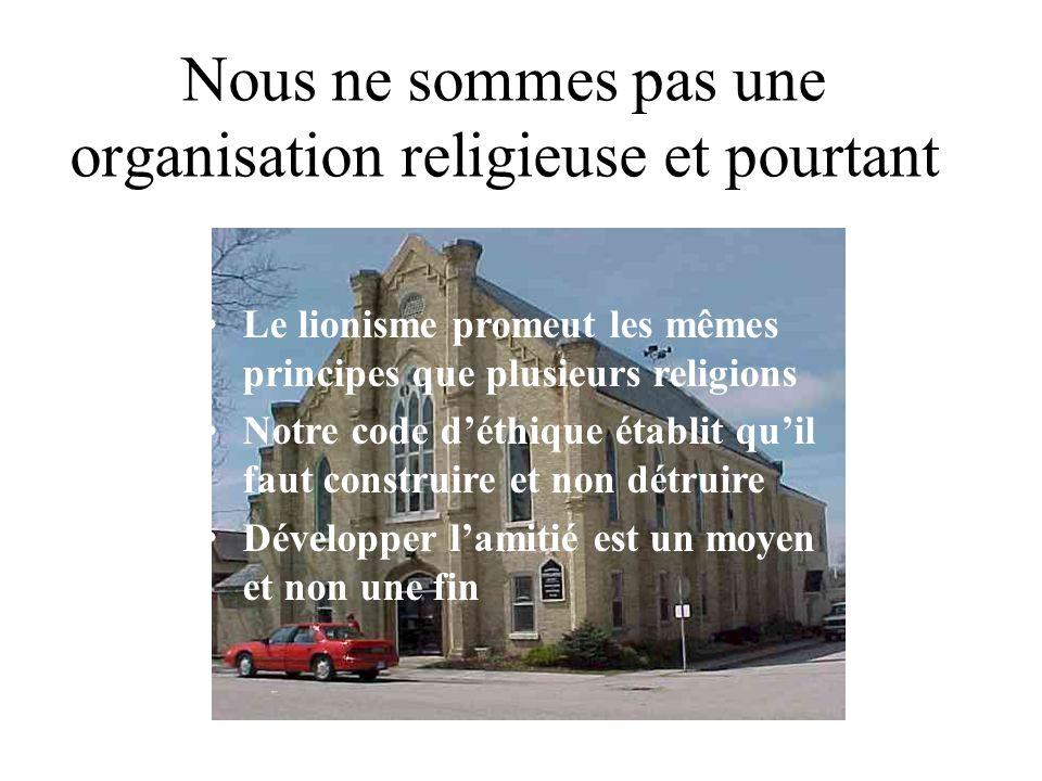 Nous ne sommes pas une organisation religieuse et pourtant