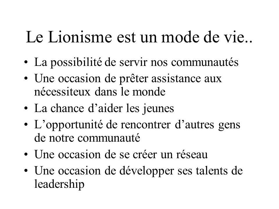 Le Lionisme est un mode de vie..