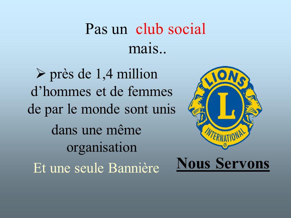 Pas un club social mais.. Nous Servons