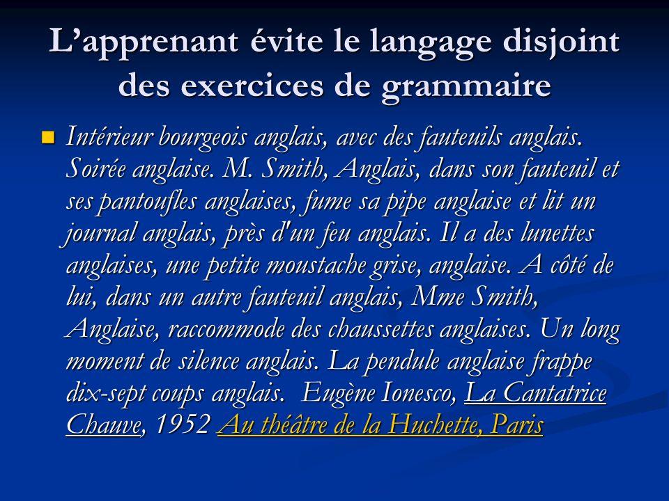 L'apprenant évite le langage disjoint des exercices de grammaire