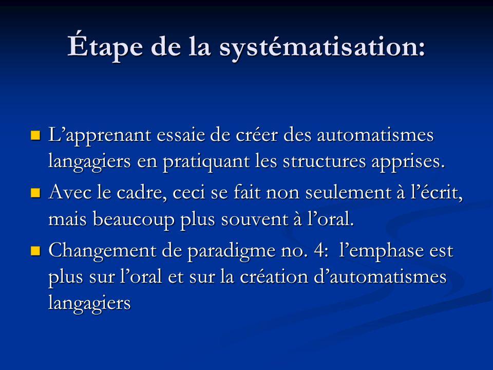 Étape de la systématisation: