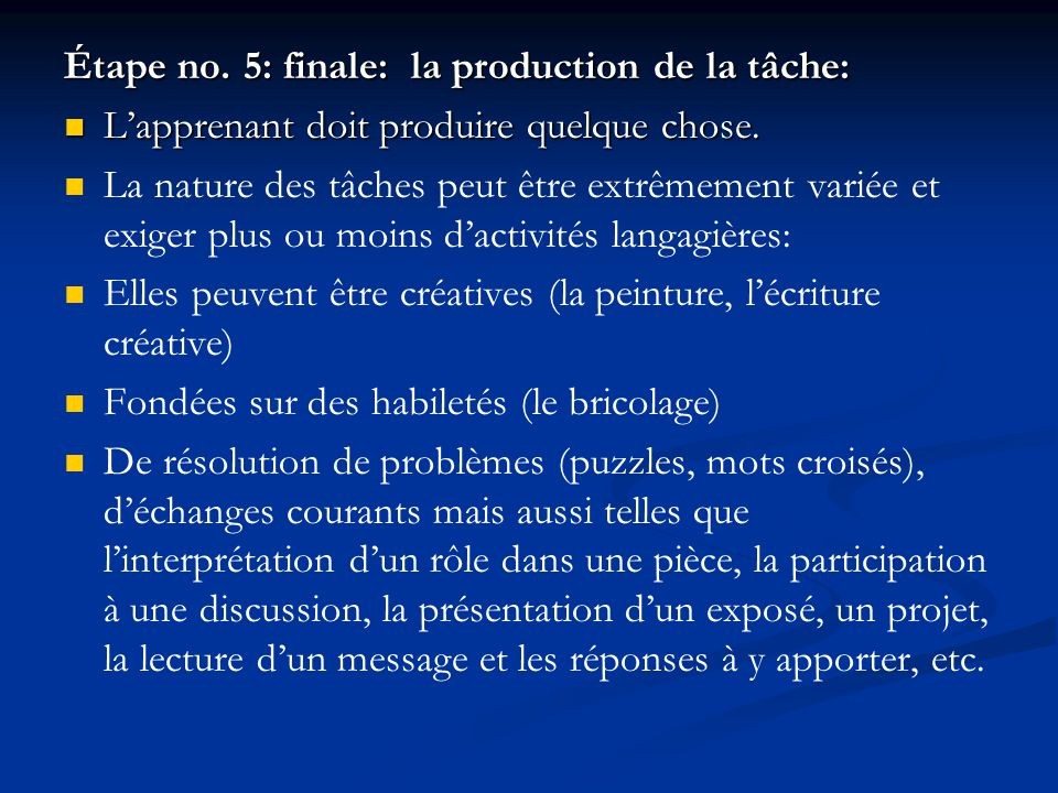 Étape no. 5: finale: la production de la tâche: