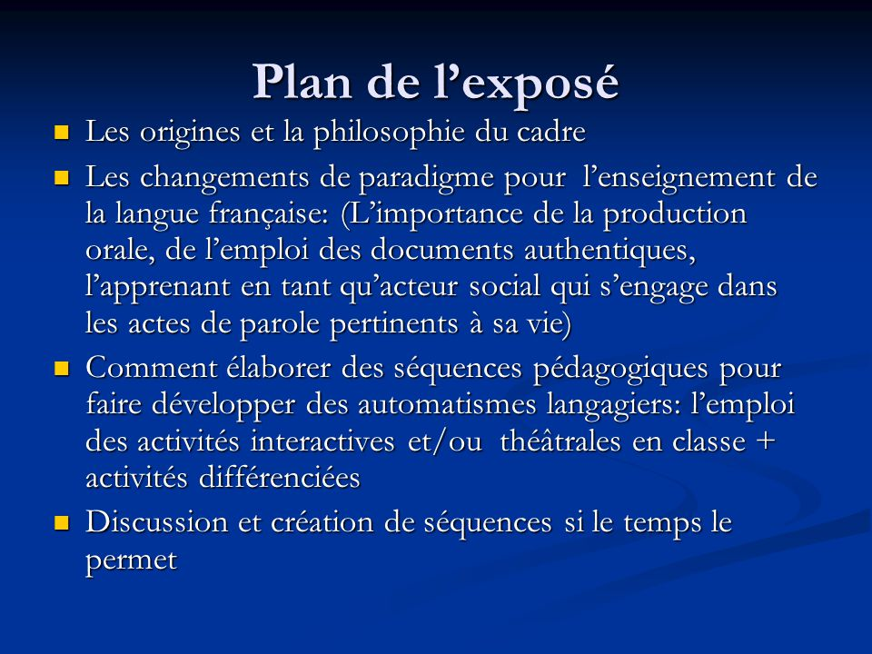 Plan de l'exposé Les origines et la philosophie du cadre
