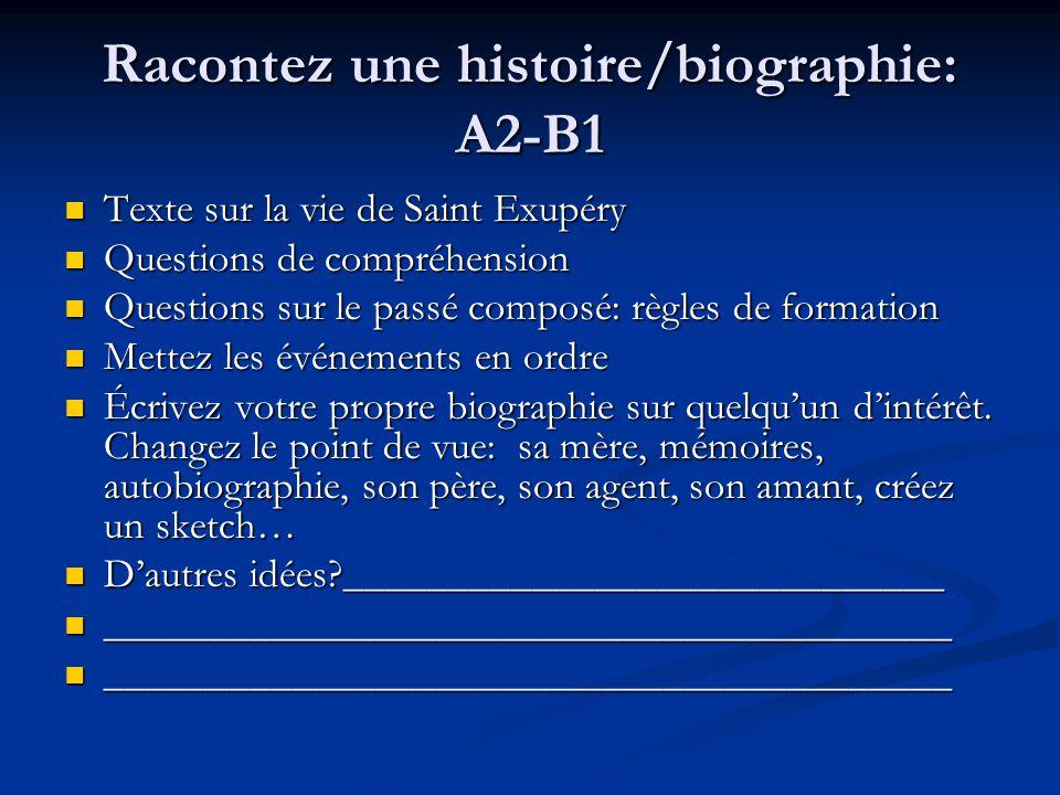 Racontez une histoire/biographie: A2-B1