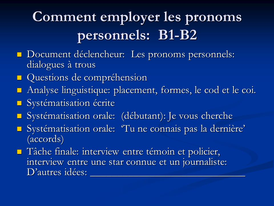 Comment employer les pronoms personnels: B1-B2
