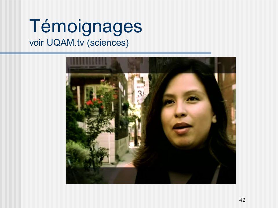 Témoignages voir UQAM.tv (sciences)